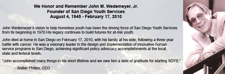 Tribute to John Wedemeyer, San Diego Youth Services Founder
